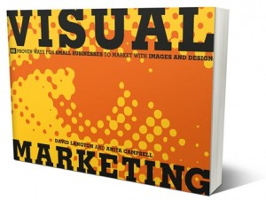 visual marketing 99 proven ways for small businesses to market with images and design